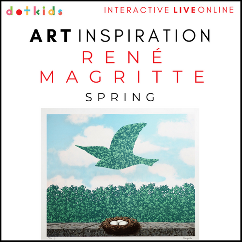 MAGRITTE: SPRING Art Inspiration Workshop: Live Online: 10.30am Wed 14 April