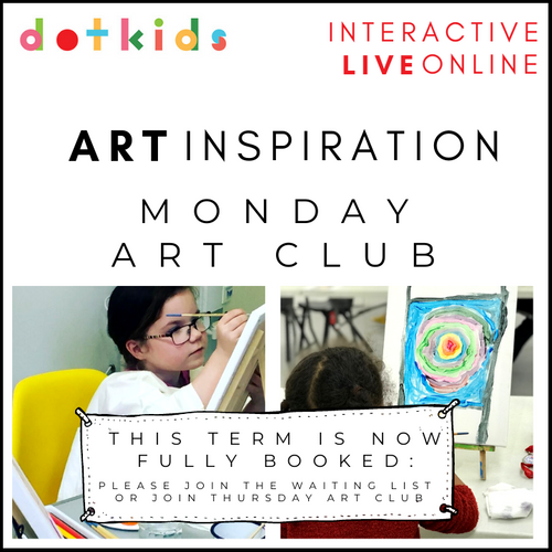 MONDAY ART CLUB: Interactive, Live & Online: Term 3 & 4 (Jan-Mar) 2021