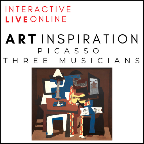 INTERACTIVE ART INSPIRATION LIVE ONLINE! Picasso Three Musicians Online Art Inspiration Workshop For Children
