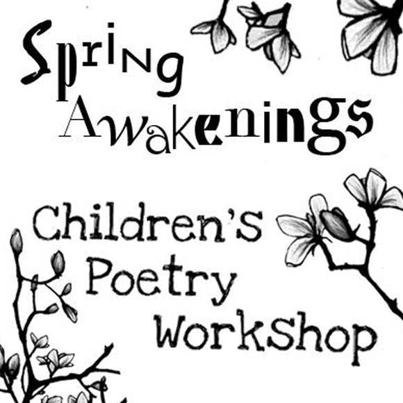 Spring Awakenings Children's Poetry Workshop - Dot Kids Ltd