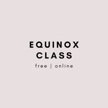 Load image into Gallery viewer, *FREE* Equinox Class (12pm Friday 20 March) Recording