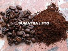 Load image into Gallery viewer, SUMATRA  |  FTO  (12oz - 5 lb)