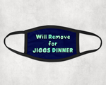 Will Remove for Jiggs Dinner