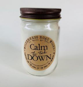 Calm The Fuck Down Soy Candle