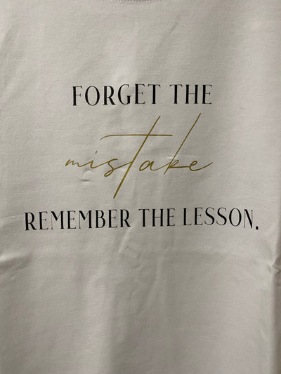 """Forget the mistake remember the lesson"" Tee"