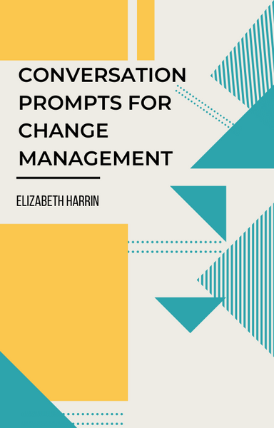 Conversation Prompts for Change Management