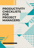 Productivity Checklists for Project Managers