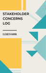 Stakeholder concerns log