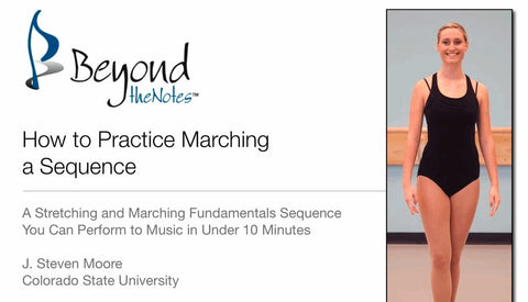 How to Practice Marching in a Sequence: A Stretching and Marching Fundamentals Sequence You Can Perform to Music in Under 10 Minutes