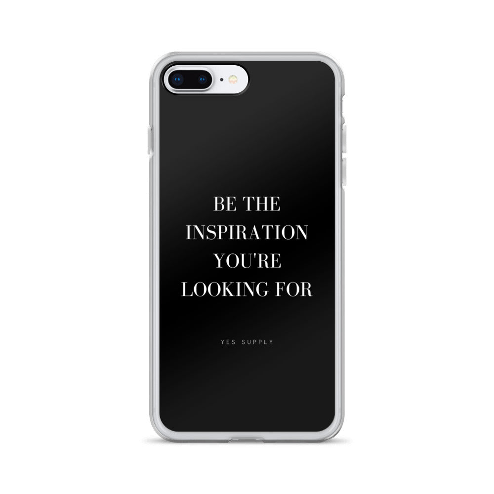 Be The Inspiration You're Looking For iPhone Case