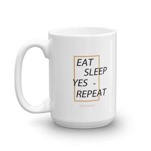 Eat Sleep YES Repeat Mug