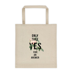 Only Take YES Tote bag