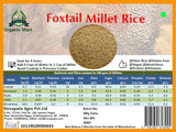 Foxtail Millet Rice: 1kg - Organic and Unpolished Nirvapate Agro Pvt Ltd