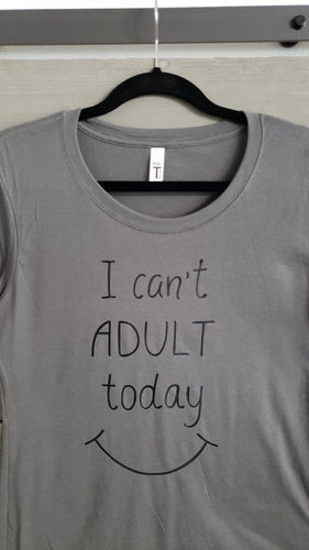 T-Shirt - Can't Adult Today - Womens - Vinyl
