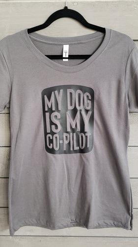 T-Shirt - Dog Is My Co-Pilot - Womens - Vinyl