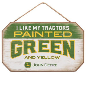 "John Deere ""I like my green and yellow"" Wood Sign"
