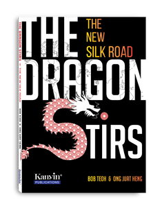 The Dragon Stirs- The New Silk Road