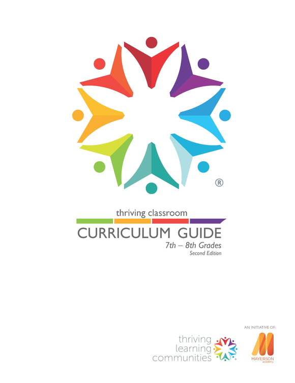 Thriving Classroom Curriculum Guide: 7th - 8th Grade 2nd Edition