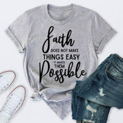 Faith Makes Them Possible Shirt