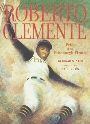 Roberto Clemente: Pride of the Pittsburgh Pirates - Hardcover