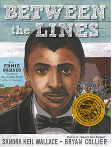 Between the Lines: How Ernie Barnes Went from the Football Field to the Art Gallery - Hardcover