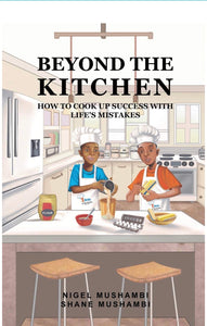 Beyond The Kitchen: How to Cook up Success with Life's Mistakes - Chapter Book