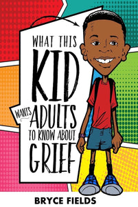 What This Kid Wants Adults To Know About Grief - Chapter Book