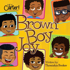 Brown Boy Joy  (Hey Carter! Children Book Series) - Paperback