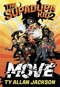 The Supadupa Kid 2: Move - Chapter Books