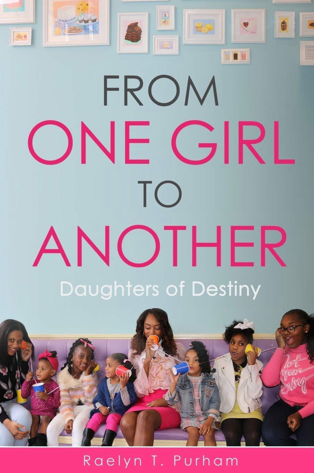 From One Girl to Another: Daughters of Destiny - Chapter Book