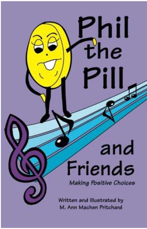 Phil the Pill and Friends Making Positive Choices - Chapter Book