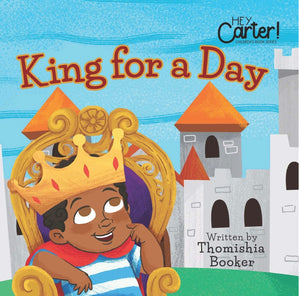 King for a Day (Hey Carter! Children's Book Series) - Paperback