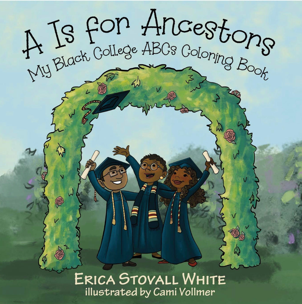 A Is For Ancestors: My Black College ABCs - Coloring Book