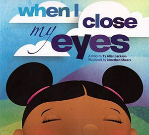 When I Close My Eyes - Hardcover