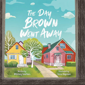 The Day Brown Went Away - Paperback