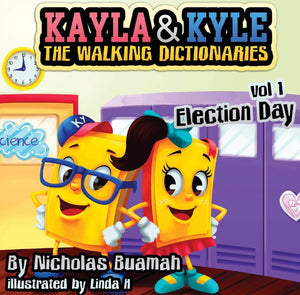 Kayla and Kyle The Walking Dictionaries: Election Day (Vol.)