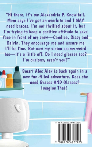 Smart Alec Alex: Braces And Glasses, Imagine That! - Chapter Book
