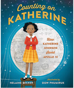 Counting on Katherine: How Katherine Johnson Saved Apollo 13 - Hardcover