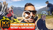 Pemberton Ride with Ratboy and Santa Cruz