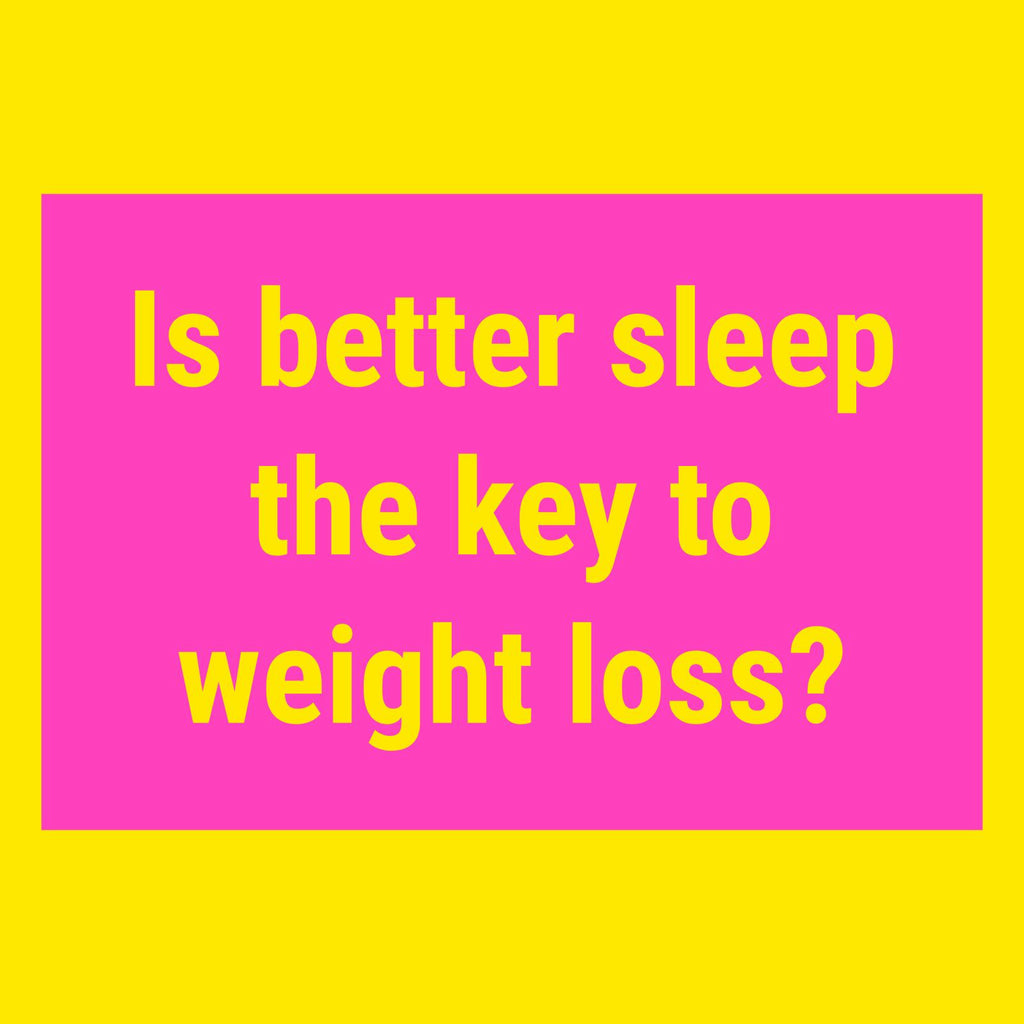 Is Better Sleep The Key to Weight Loss?