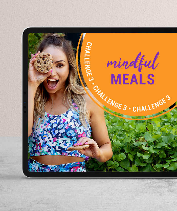 CHALLENGE 3: Mindful Meals - March 29th-April 27th 2021 Round