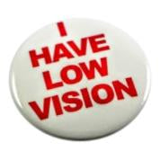 'I Have Low Vision' Round on Pin
