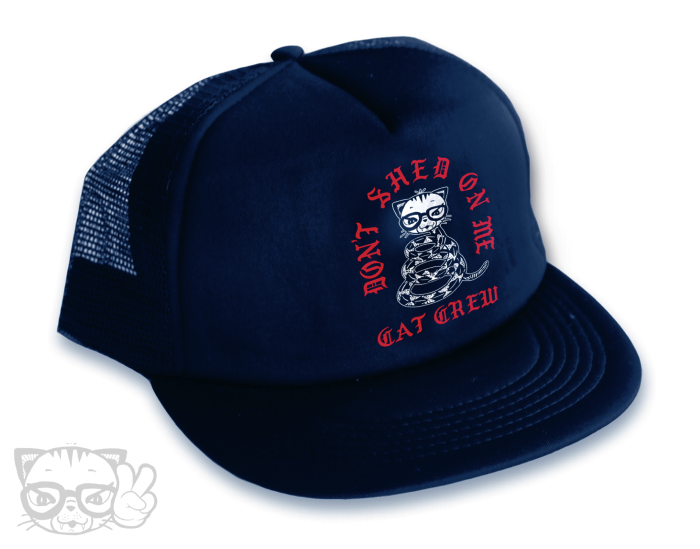 DON'T SHED ON ME TRUCKER HAT