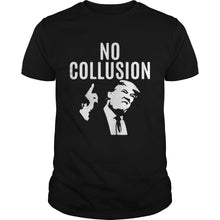 Load image into Gallery viewer, Trump No Collusion Tee