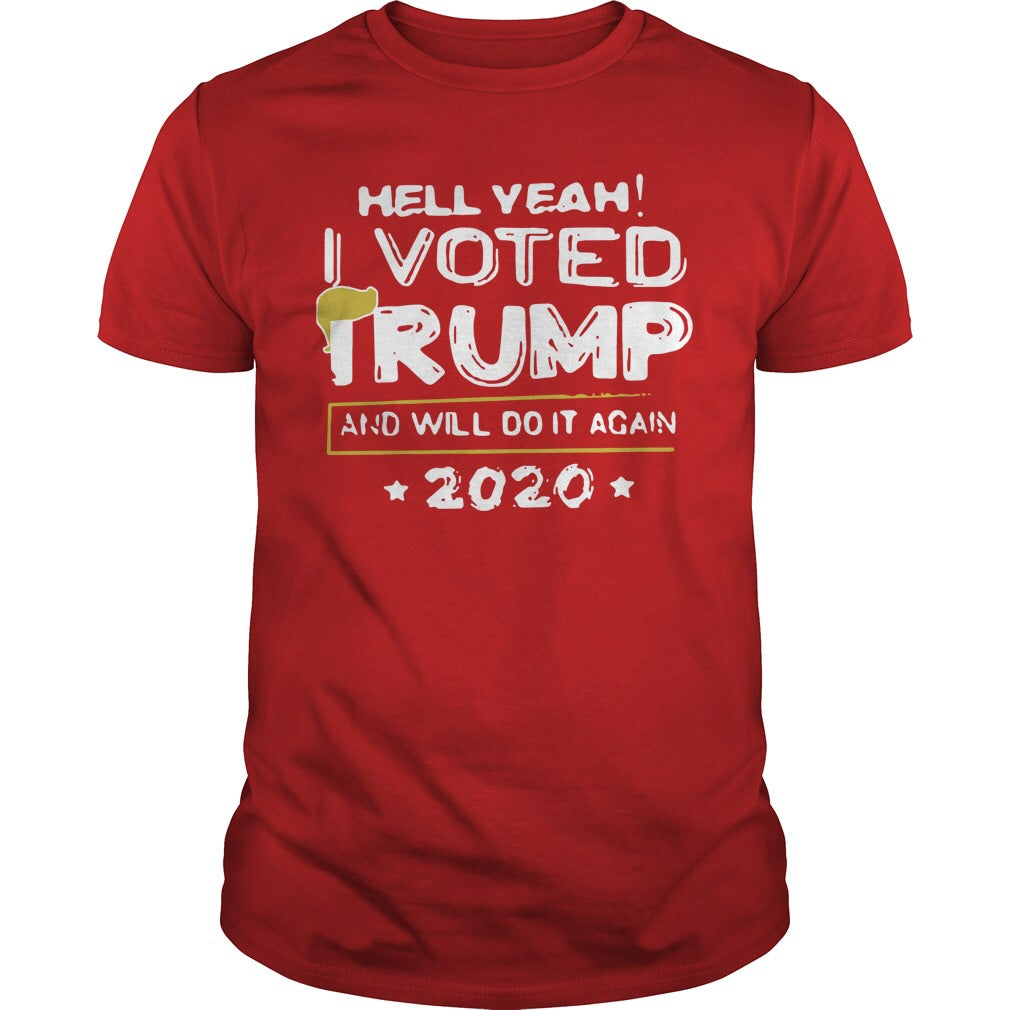 Hell Yeah! I Voted For Trump Tee