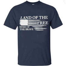 Load image into Gallery viewer, Land of the Free Home of the Brave Tee
