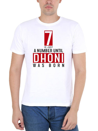 7 Is Just A Number Until Dhoni Was Born Men's White Round Neck T-Shirt - DrunkenMonk