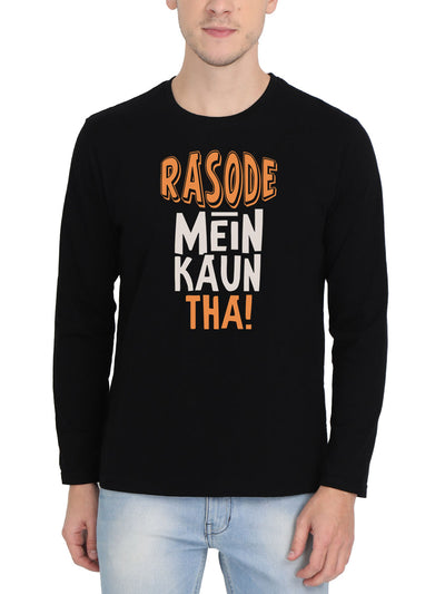 Rasode Mein Kaun Tha Men's Black Full Sleeve Hindi Round Neck T-Shirt