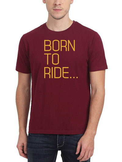 Born To Ride Bike Men's Maroon Half Sleeve Round Neck T-Shirt - DrunkenMonk