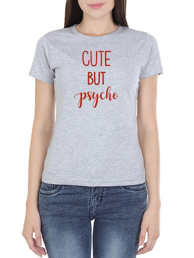 Cute But Psycho Women's Grey Melange Half Sleeve Round Neck T-Shirt - DrunkenMonk